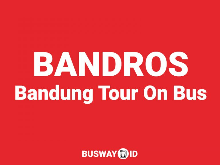BANDROS – Bandung Tour On Bus