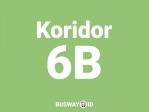 Trans Jakarta Koridor 6B
